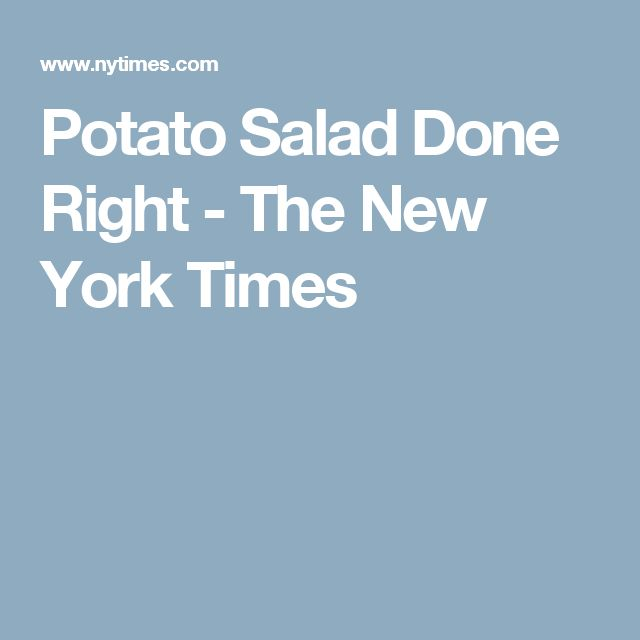 Potato Salad Done Right - The New York Times