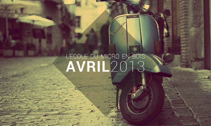 Playlist Avril 2013 - L'école du Micro en Bois http://lecoledumicroenbois.com/playlist-avril-2013/