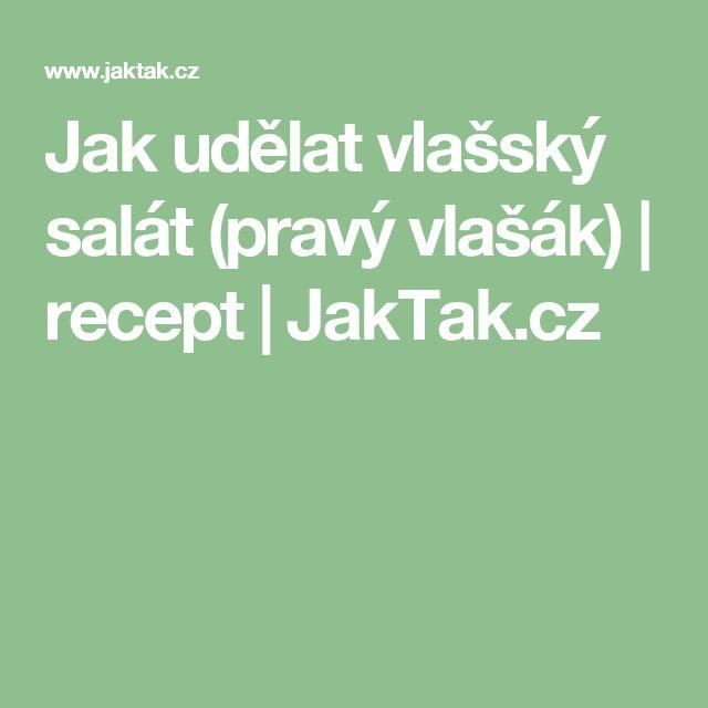 Jak udělat vlašský salát (pravý vlašák) | recept | JakTak.cz