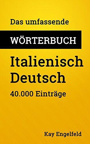 Das umfassende Wörterbuch Italienisch-Deutsch: 40.000 Einträge