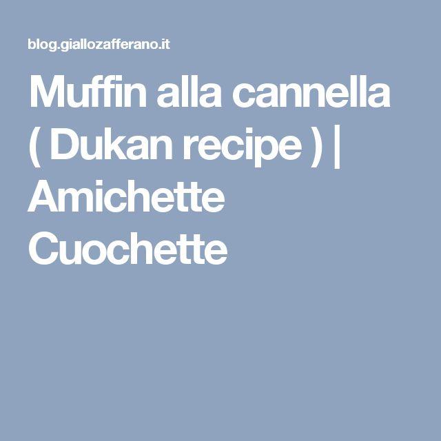 Muffin alla cannella ( Dukan recipe ) | Amichette Cuochette