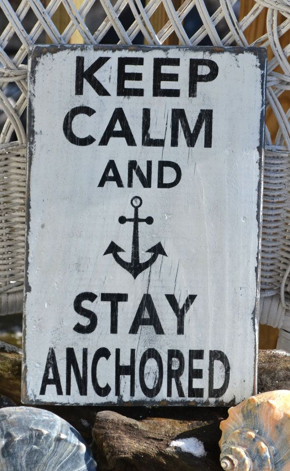 Beach Sign, Anchor, Nautical Sign, Keep Calm And Stay Anchored Distressed The Sign Shoppe