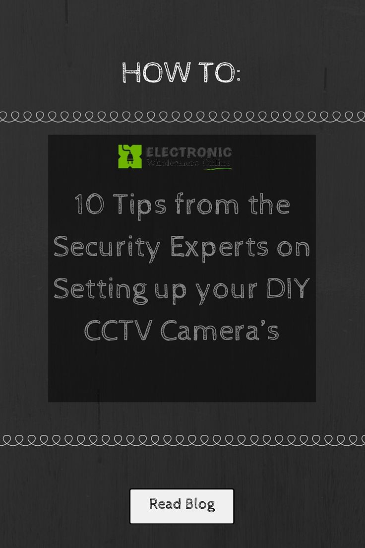 Top security tips from the experts! If you've just purchased a CCTV DIY Security Cameras Kit then look no further, we've got your back.   http://www.electronicwholesalersonline.com.au/blog/10-tips-from-the-security-experts-on-setting-up-your-diy-cctv-cameras/