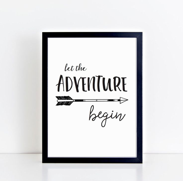 Wall art print, Let the Adventure Begin, black and white print, playroom print, Nursery decor, Kids bedroom, newborn gift, monochrome print by TheLittleJonesCo on Etsy https://www.etsy.com/uk/listing/468617990/wall-art-print-let-the-adventure-begin