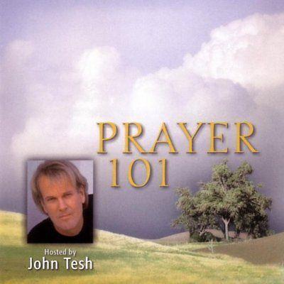 Prayer 101 [Audio CD] John Tesh