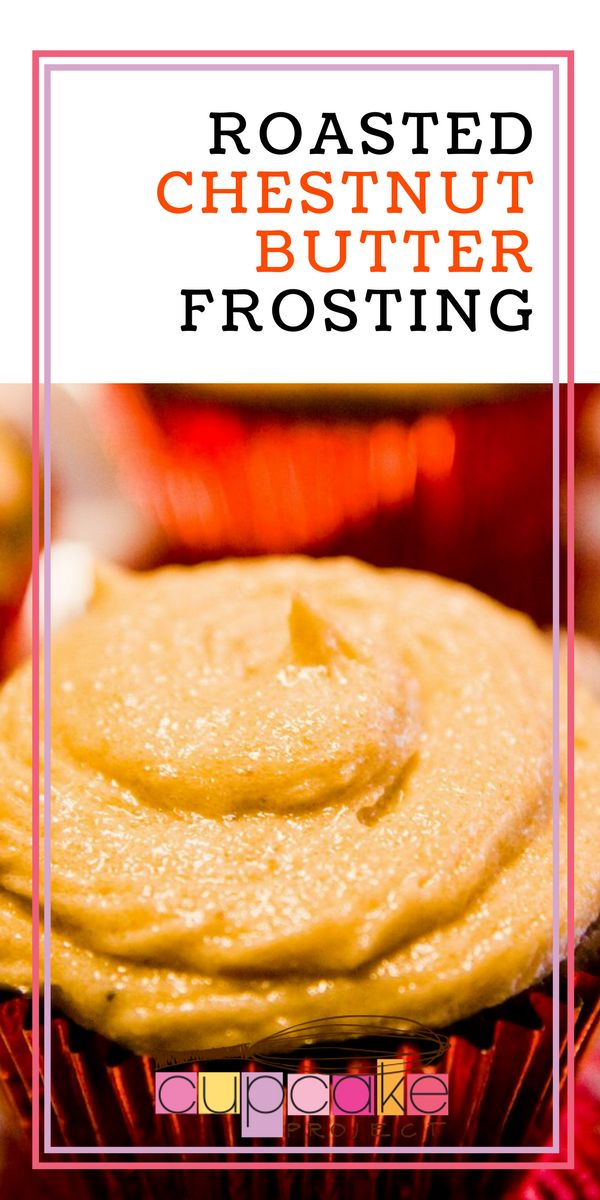Need some easy frosting recipes that is a perfect topping for any Christmas cupcake? Roasted chestnut butter frosting is the best for you! Create your fluffy cupcakes with this sweet whipped frosting. For more simple baking desserts recipes and homemade sweet goodies, check us out at #cupcakeproject. #christmas #desserts #yummydesserts #recipeoftheday ##sweettooth