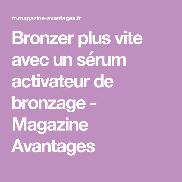 Bronzer plus vite avec un sérum activateur de bronzage - Magazine Avantages