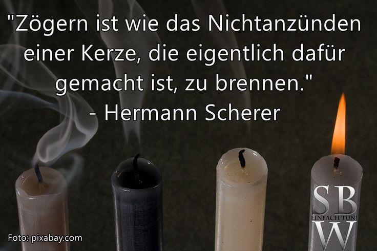 """Frei nach Augustinus: """"In Dir muss brennen, was Du in anderen entzünden willst."""""""
