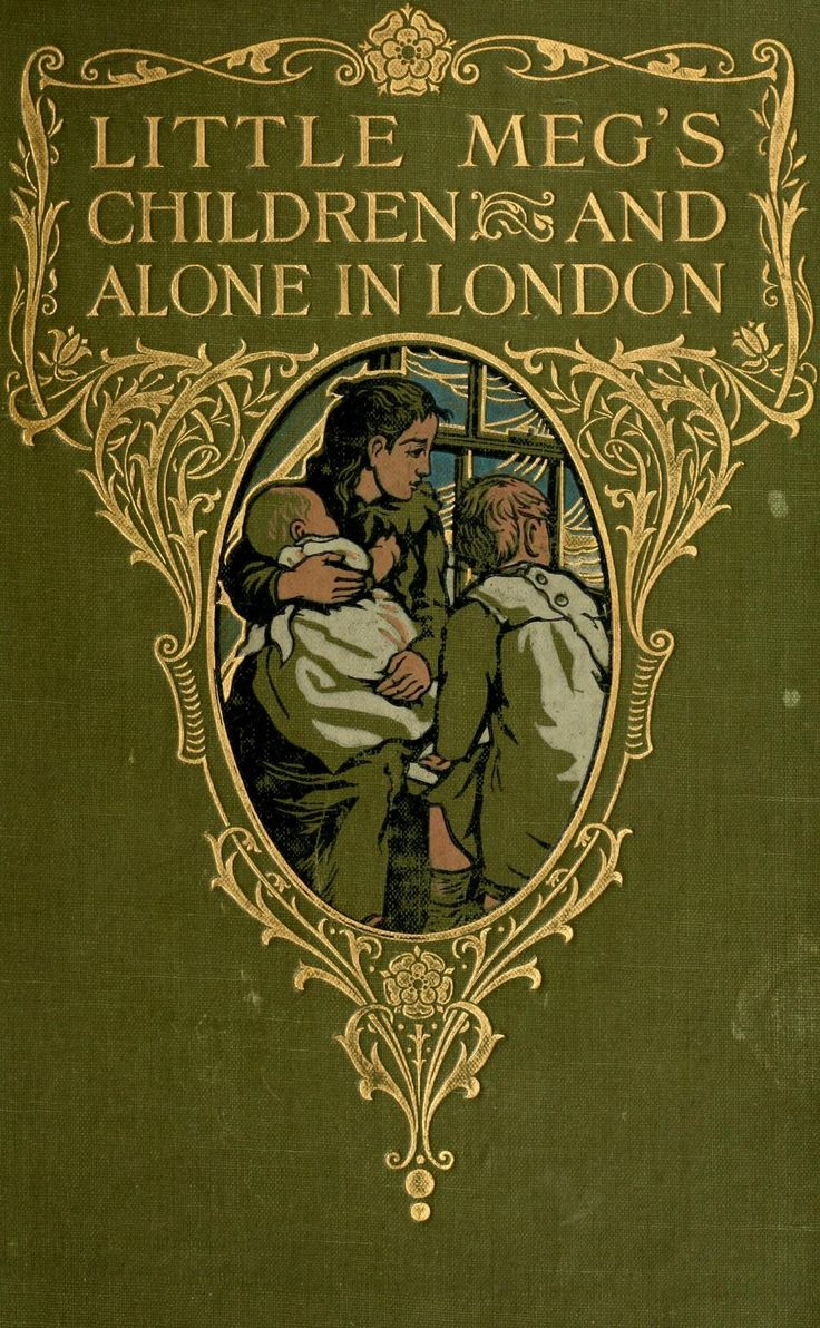 Beautiful Books ~ Green and Gold ~ Little Meg's Children and Alone in London by Hesba Stretton, 1905