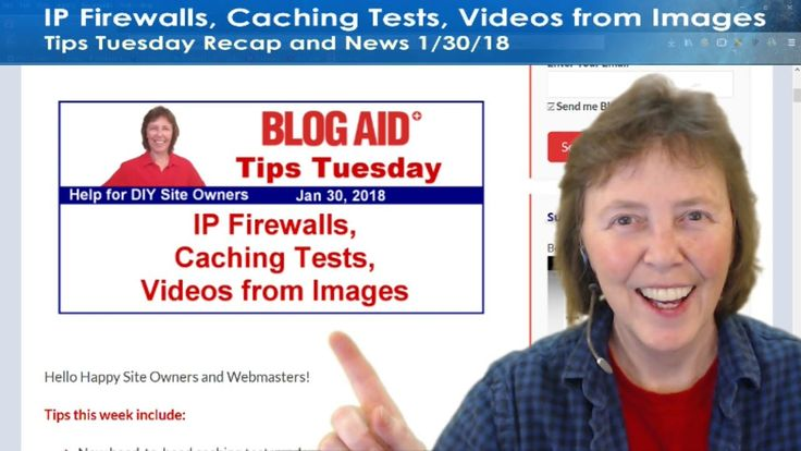 IP Firewalls, Caching Tests, Videos from Images - Tips Tuesday Recap