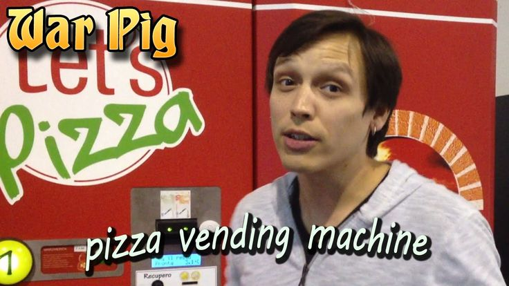Trying A Pizza Vending Machine With WarPig - Vlog.25