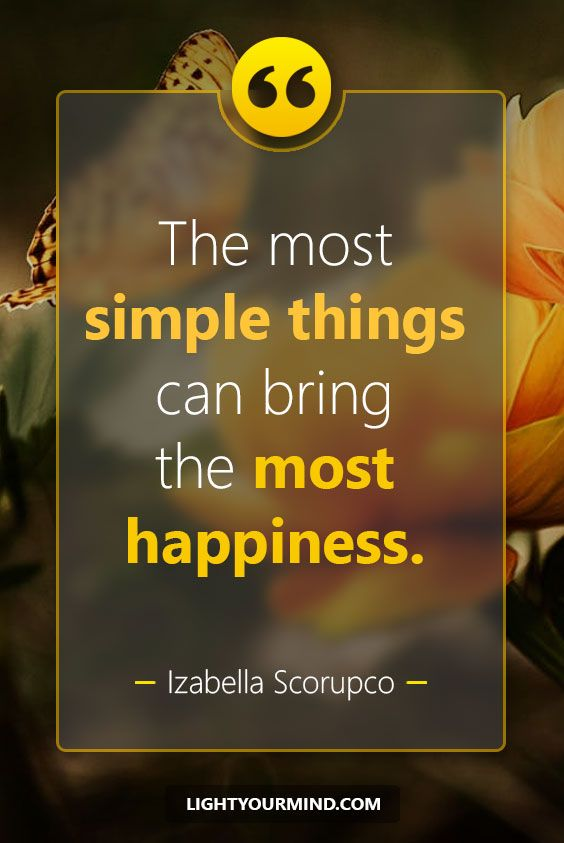 The most  simple things can bring  the most  happiness. - Izabella Scorupco | Happiness Quotes