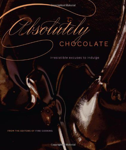 Absolutely Chocolate: Irresistible Excuses to Indulge - http://bestchocolateshop.com/absolutely-chocolate-irresistible-excuses-to-indulge/