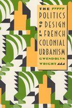 Ook Wright bekijkt de stadsuitbreiding en architectuur in de Franse kolonieën vanuit politiek standpunt.