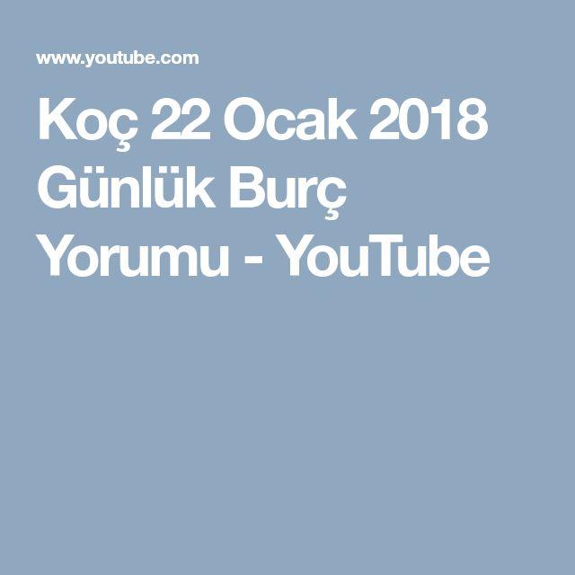 Koç 22 Ocak 2018 Günlük Burç Yorumu - YouTube