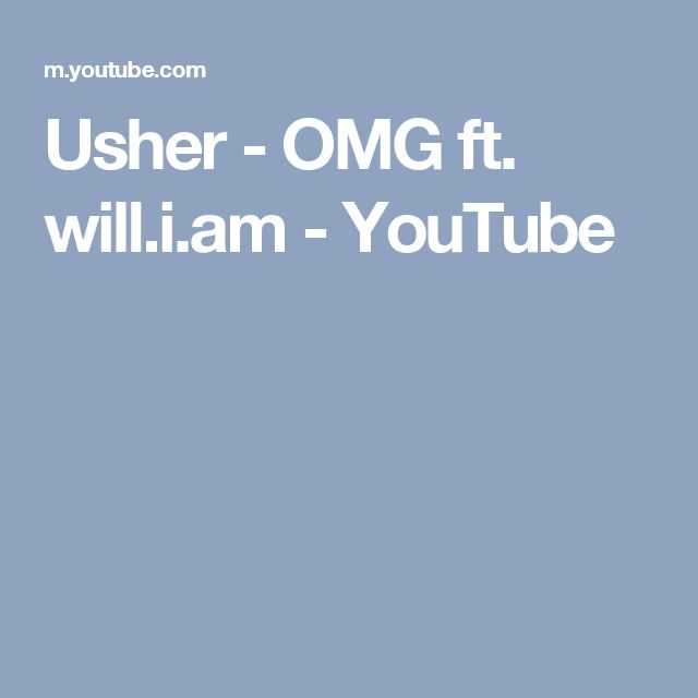 Usher - OMG ft. will.i.am - YouTube