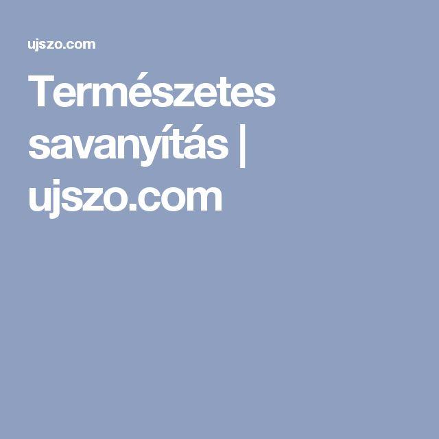 Természetes savanyítás | ujszo.com