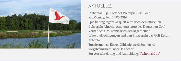 #Achental #Golf #Cup - offenes #Wettspiel - #18Loch am 19.05.2014 in #Grassau im #Chiemgau. Zur Ausschreibung und Anmeldung geht es hier: http://golf-resort-achental.com/golf-hotel-chiemsee/ #Stableford #Golfturnier