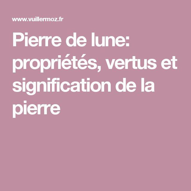 Pierre de lune: propriétés, vertus et signification de la pierre