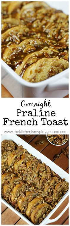 Overnight Praline French Toast ~ a decadently delicious assemble-ahead brunch or breakfast treat! http://www.thekitchenismyplayground.com