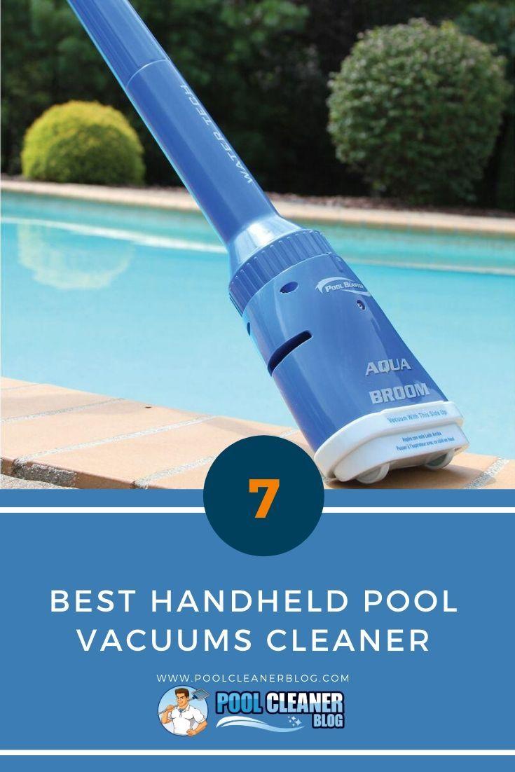 The 7 Best Handheld Pool Vacuums Cleaner 2020 Reviews In 2020 Pool Vacuums Best Pool Vacuum Pool Vacuum