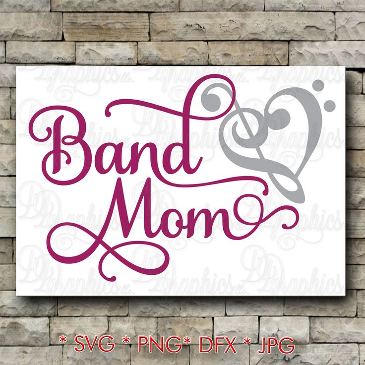 Band Mom/ SVG File/ Jpg Dxf Png/Digital Files by DDGraphicsSVGDesigns on Etsy
