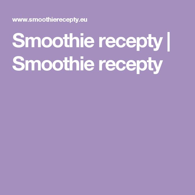 Smoothie recepty | Smoothie recepty