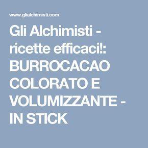 Gli Alchimisti - ricette efficaci!: BURROCACAO COLORATO E VOLUMIZZANTE - IN STICK