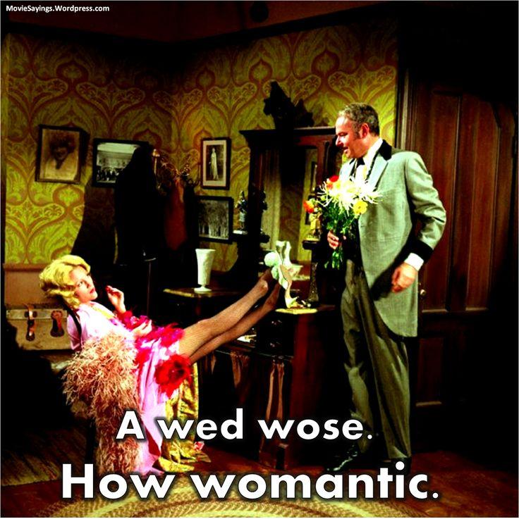 Blazing Saddles. One of my all time favorite movies! Gene Wilder rocks!