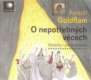O nepotřebných věcech [Audio na CD] - Arnošt Goldflam | Kosmas.cz - internetové knihkupectví