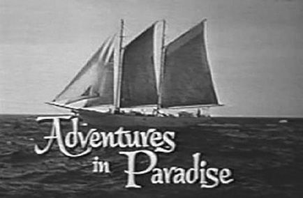 I just remembered this one.  Remember Gardner McKay as Adam Troy on his schooner, the Tiki?