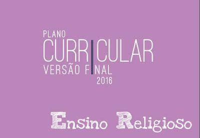 ENSINO RELIGIOSO EM SALA DE AULA: PLANO CURRICULAR DE ENSINO RELIGIOSO