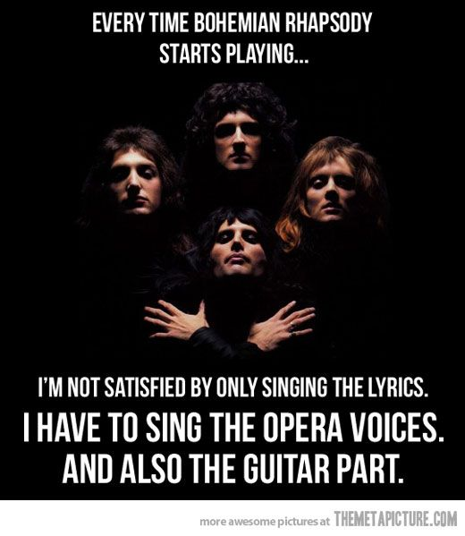 Every time Bohemian Rhapsody plays#Repin By:Pinterest++ for iPad#