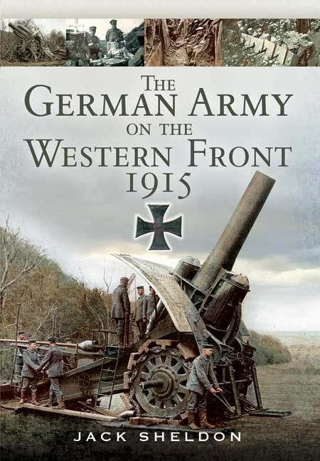 Part of a series by Jack Sheldon looking at the Great War from the perspective of the German Army, The German Army on the Western Front 1915 #WW1