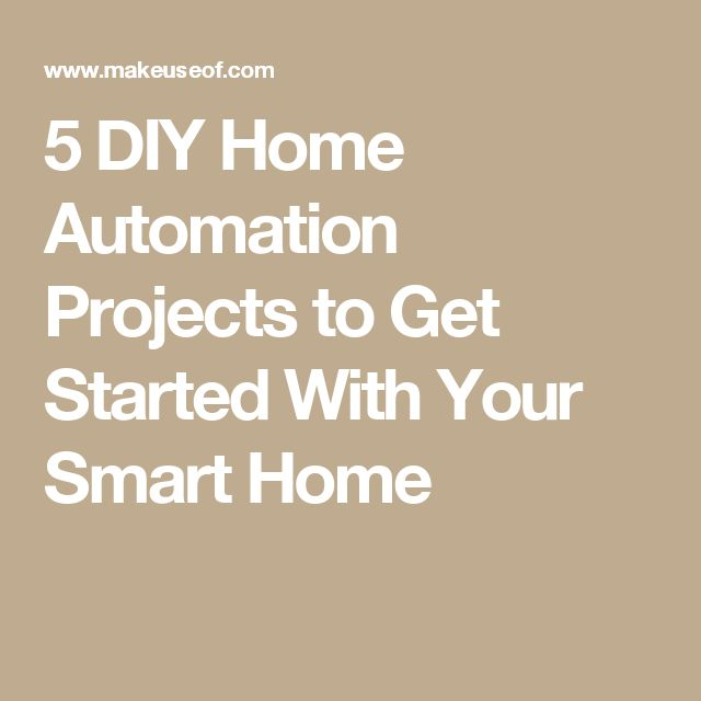 5 DIY Home Automation Projects to Get Started With Your Smart Home