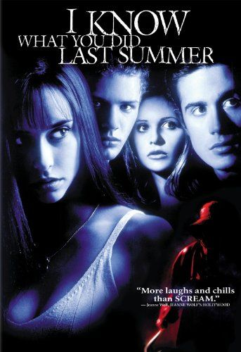 I know what you did last summer.  I really enjoyed this film, a typical teenage horror that isn't that scary but just enjoy to make you jump and laugh