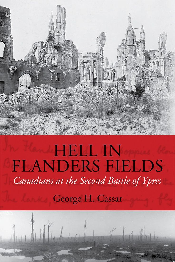 Hell in Flanders Fields: Canadians at the Second Battle of Ypres by George H. Cassar