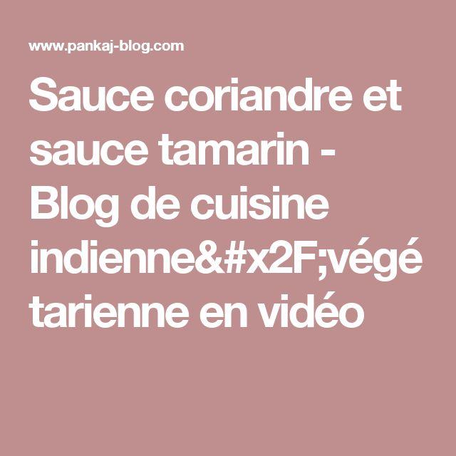 Sauce coriandre et sauce tamarin - Blog de cuisine indienne/végétarienne en vidéo