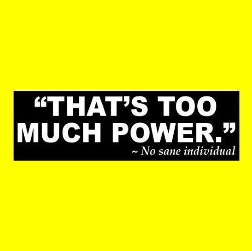 """Funny """"THAT'S TOO MUCH POWER"""" muscle car BUMPER STICKER rat rod hot window decal #Unbranded"""
