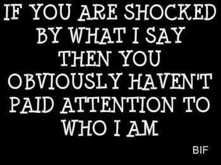 Who I am: Paid Attention, Inspiration, Quote, Funny, Truths, So True, Dr. Who, Pay Attention, True Stories