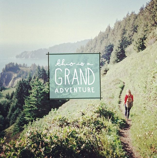 A Grand Adventure  |  The Fresh Exchange: Grand Adventure, Beautiful Places, Travel Wanderlust, Adventure Travel, Travel Quote, Adventure Splendidsummer