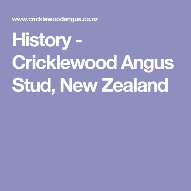 History - Cricklewood Angus Stud, New Zealand