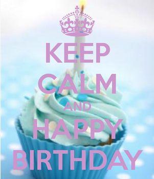 Garde ton calme et joyeux anniversaire!