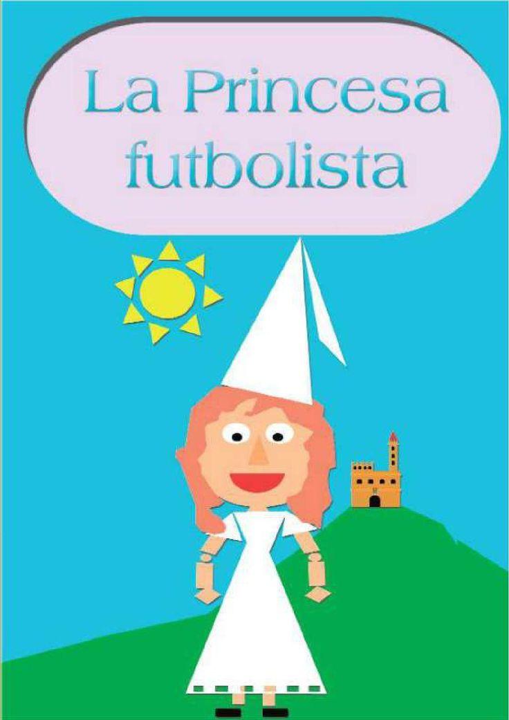 La princesa futbolista Cuentos infantiles. Valores. Igualdad