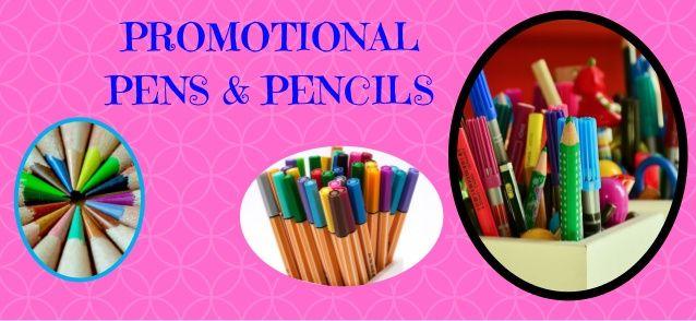 PROMOTIONAL  PENS & PENCILS