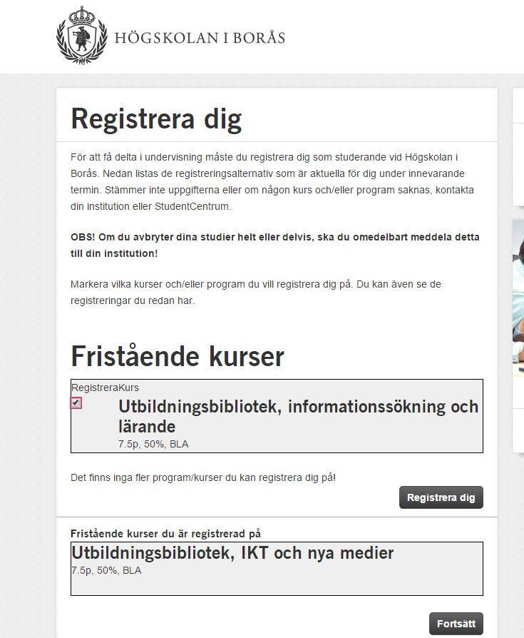 Registrera sig på kurser i Borås: https://registrera.hb.se , sen kommer man till: https://registrera.hb.se/t30register.aspx . SEn anmälan till nätkursen (med 2 träffar?!) Utbildningsbibliotek-informationssokning-och-larande : http://www.hb.se/Vill-studera/Program-och-kurser/Kurser-VT-2015/Utbildningsbibliotek-informationssokning-och-larande/#syllabus . #Boraskurs