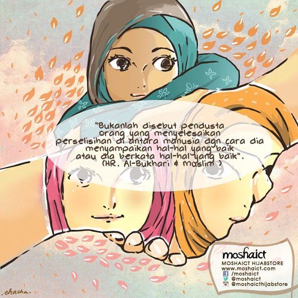 """""""Bukanlah disebut pendusta orang yang menyelesaikan perselisihan diantara manusia dengan cara dia menyampaikan hal-hal yang baik atau dia berkata hal-hal yang baik."""" -HR. Al-Bukhari dan Muslim [www.moshaict.com]"""
