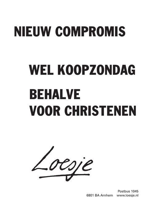 nieuw compromis / wel koopzondag / behalve voor Christenen - Loesje