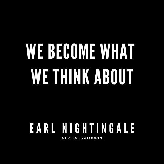 Early Nightingale Quote | We become what we think about | 190216 Motivational Quotes | Inspirational quotes | Famous quote | Poster