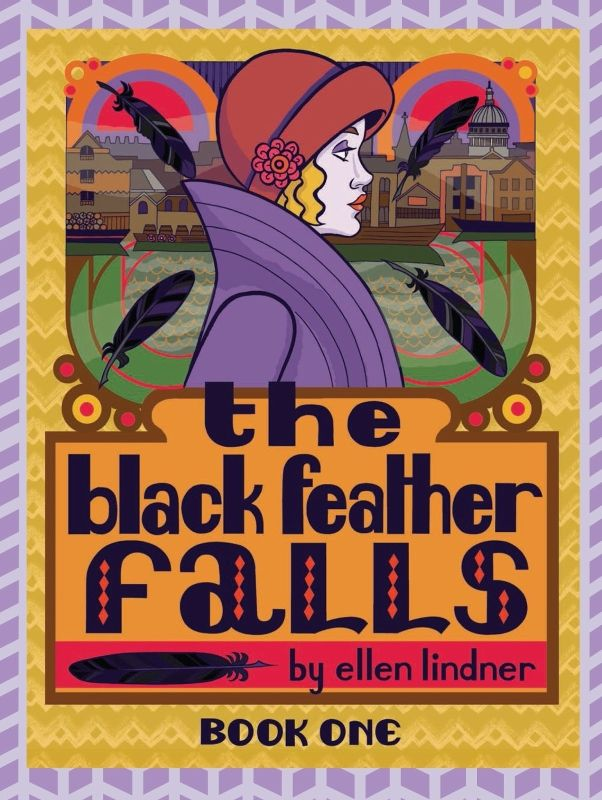 Cover for The Black Feather Falls Book One by Ellen Lindner. Intriguing mystery series with female leads in the bright and elegantly designed 1920s. Good stuff.